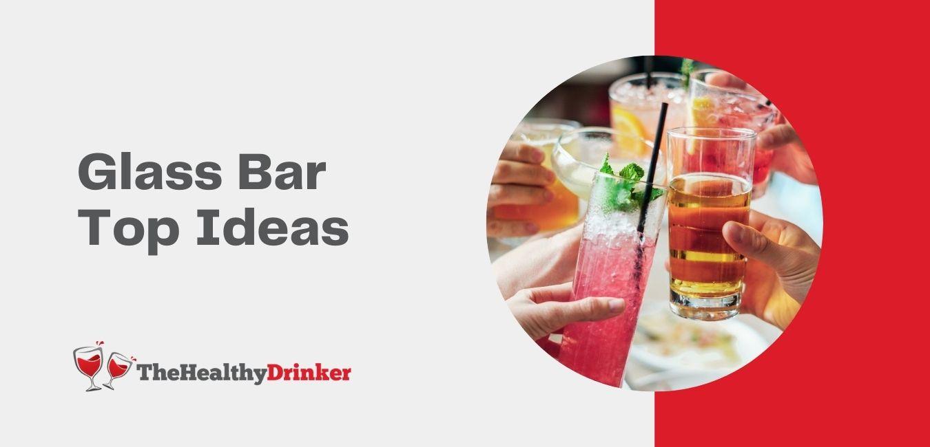 Glass Bar Tops Ideas