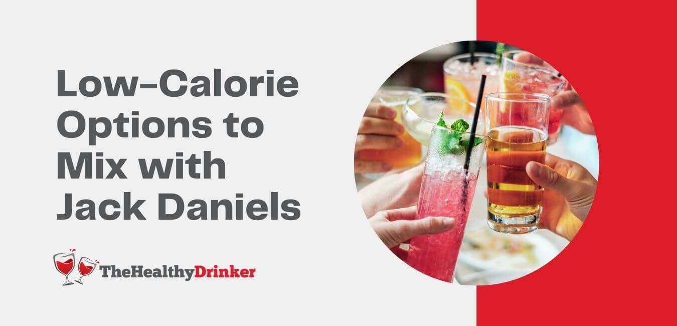 Low-Calorie Options to Mix with Jack Daniels