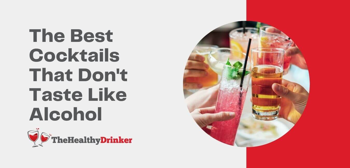 The Best Cocktails That Don't Taste Like Alcohol